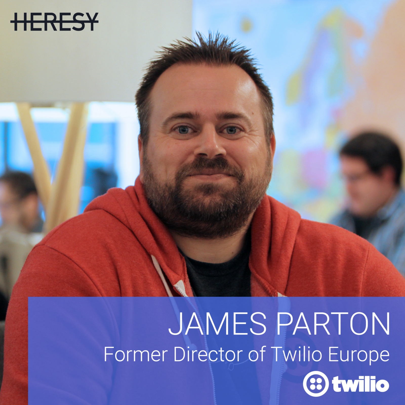Heresy podcast 5:  James Parton, Former Head of Europe @ Twilio on developer-led sales