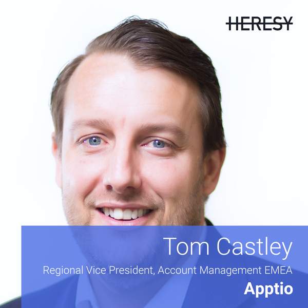 Heresy E7 - Tom Castley, VP Account Management EMEA @Apptio on selling disruptive technology